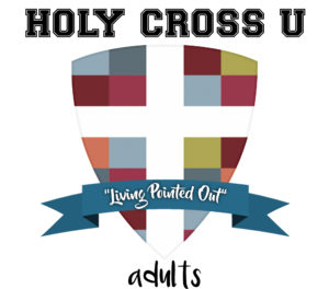 Holy Cross U - adults